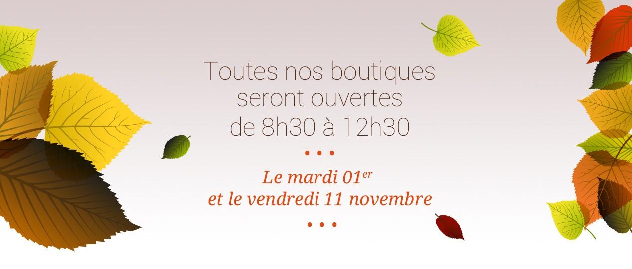 Toutes nos boutiques seront ouvertes de 8h30 à 12h30 les 1er et 11 novembre